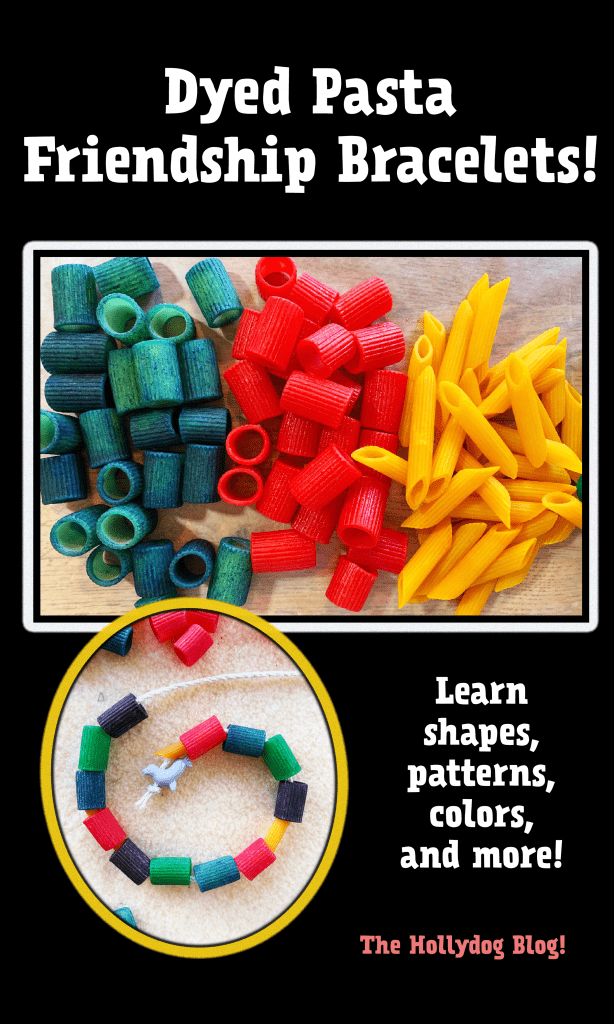 Dyed Pasta Friendship Bracelets for toddlers- pre-k!