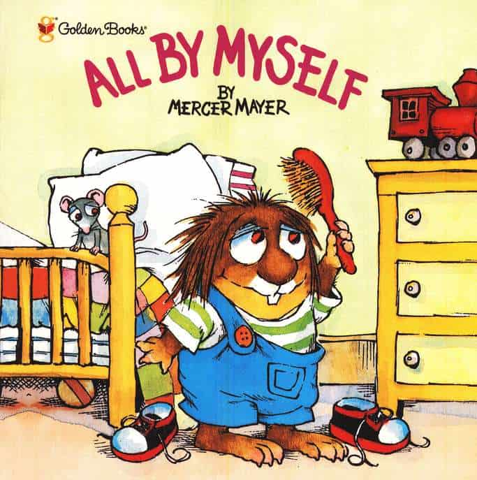 """""""All By Myself"""" by Mercer Mayer"""
